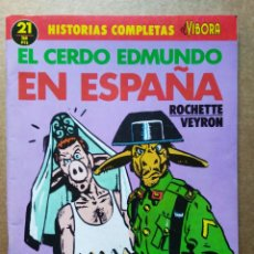 Cómics: HISTORIAS COMPLETAS DE EL VÍBORA N°21: EL CERDO EDMUNDO EN ESPAÑA (LA CÚPULA, 1989). ROCHETTE/VEYRON. Lote 187182505
