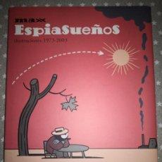 Cómics: MAX: ESPIASUEÑOS. ESPIASUEÑOS. ILUSTRACIONES 1973-2003. Lote 190568846
