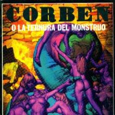 Cómics: CORBEN, O LA TERNURA DEL MONSTRUO (LA CÚPULA, 1979) 96 PÁGINAS. Lote 191386870
