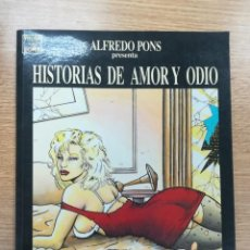 Cómics: HISTORIAS DE AMOR Y ODIO (ALFREDO PONS). Lote 194150772