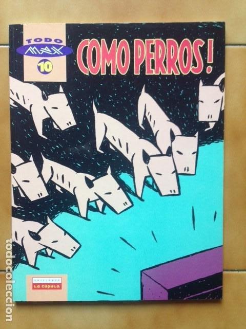 COLECCION TODO MAX Nº 10 - COMO PERROS - LA CUPULA (Tebeos y Comics - La Cúpula - Autores Españoles)