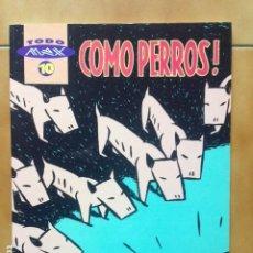 Cómics: COLECCION TODO MAX Nº 10 - COMO PERROS - LA CUPULA. Lote 194514423