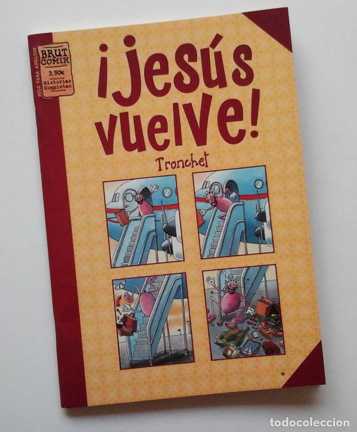 JESUS VUELVE, DE TRONCHET. BRUT COMICS, LA CÚPULA. (Tebeos y Comics - La Cúpula - Comic Europeo)