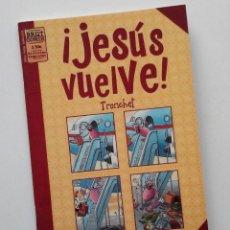 Cómics: JESUS VUELVE, DE TRONCHET. BRUT COMICS, LA CÚPULA.. Lote 195169366