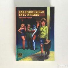 Cómics: UNA OPORTUNIDAD EN EL INFIERNO DE BETO HERNÁNDEZ. LA CÚPULA.. Lote 197910643