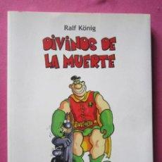Cómics: DIVINOS DE LA MUERTE RALF KONIG TOMO 66 PAGINAS LA CUPULA ESC5. Lote 200587843