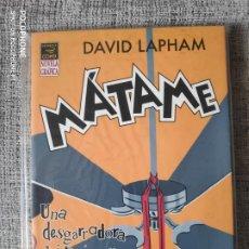 Cómics: MÁTAME DAVID LAPHAM EDICIONES LA CUPULA. Lote 201652806