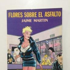 Comics : FLORES SOBRE EL ASFALTO - JAIME MARTIN - EDICIONES LA CÚPULA. Lote 201824048