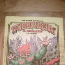 Cómics: WONDER WART-HOG EL SUPERSERDO (1978-1999) GILBERT SHELTON LA CÚPULA EDICIONES 2011. Lote 203384807