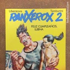 Cómics: RANXEROX 2. FELIZ CUMPLEAÑOS, LUBNA (TAMBURINI / LIBREATORE) - LA CÚPULA, 1984, 1ª EDICIÓN. Lote 204004448