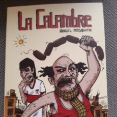 Cómics: LA CALAMBRE. ÁNGEL MOSQUITO. LA CÚPULA. Lote 206149418