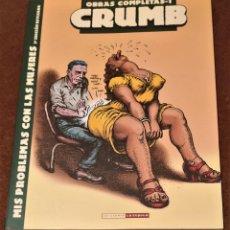 Cómics: OBRAS COMPLETAS CRUMB 1: MIS PROBLEMAS CON LAS MUJERES (5ª ED.) ROBERT CRUMB. Lote 206469442