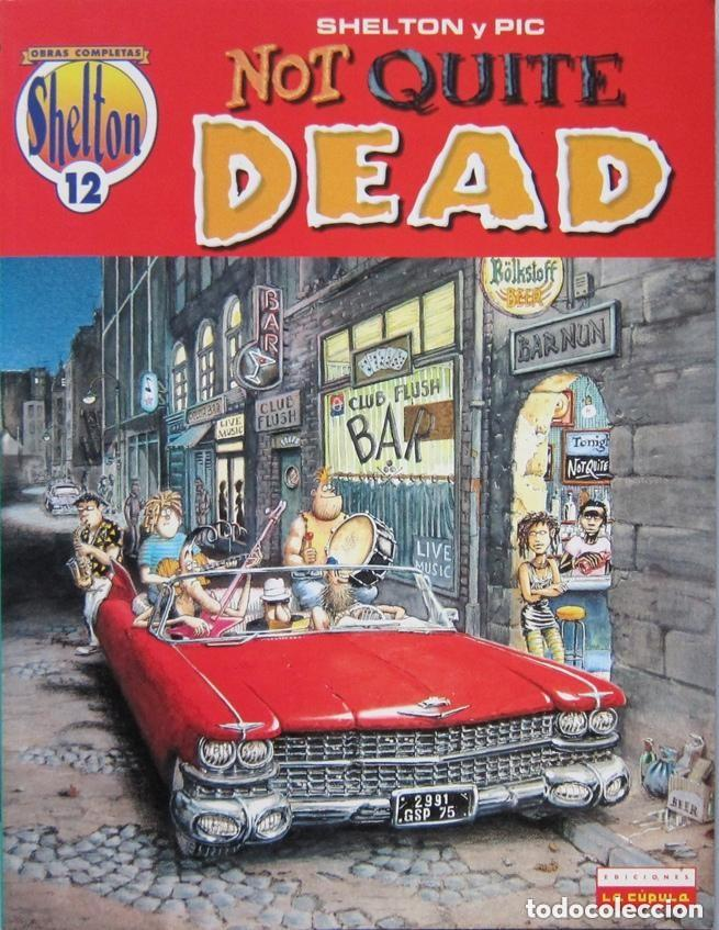 NOT QUITE DEAD (SHELTON Y PIC) NOVELA GRÁFICA EN ESPAÑOL (Tebeos y Comics - La Cúpula - Comic USA)
