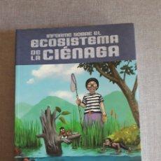 Cómics: INFORME SOBRE EL ECOSISTEMA DE LA CIÉNAGA. TOMO ED LA CÚPULA.. Lote 208957176