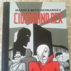 Cómics: CIUDADANO REX MARIO BETO HERNANDEZ. Lote 212724162