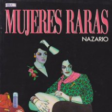 Cómics: MUJERES RARAS NAZARIO EDICIONES LA CUPULA. Lote 212987351