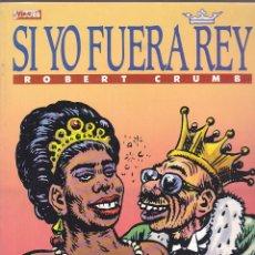 Cómics: SI YO FUERA REY ROBERT CRUMB EDICIONES LA CUPULA. Lote 212987520