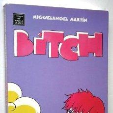 Cómics: BITCH POR MIGUEL ANGEL MARTÍN DE ED. LA CÚPULA EN BARCELONA 2008. Lote 213511057