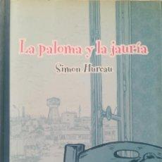 Cómics: LA PALOMA Y LA JAURIA SIMON HUREAU. Lote 214657552