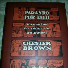 Cómics: PAGANDO POR ELLO - CHESTER BROWN. Lote 215915942