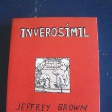 Fumetti: JEFFREY BROWN - INVEROSÍMIL. LA CÚPULA 2006. Lote 219465008