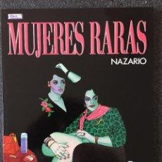 Comics: MUJERES RARAS - NAZARIO - 1ª EDICIÓN - LA CÚPULA - 1988 - ¡NUEVO!. Lote 232260000