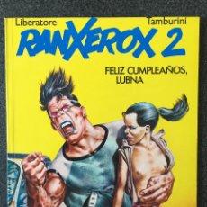 Cómics: RANXEROX 2 - FELIZ CUMPLEAÑOS LUBNA - 2ª EDICIÓN - LA CÚPULA - 1987 - ¡COMO NUEVO!. Lote 220087573