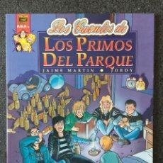 Comics: LOS CUENTOS DE LOS PRIMOS DEL PARQUE - JAIME MARTÍN / JORDY - 1ª EDICIÓN - LA CÚPULA - 1992 ¡NUEVO!. Lote 220119806