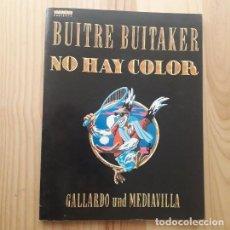 Cómics: NO HAY COLOR. BUITRE BUITAKER - GALLARDO; MEDIAVILLA. Lote 220840517