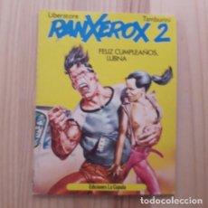 Cómics: RANXEROX 2 - FELIZ CUMPLEAÑOS LUBNA - LIBERATORE / TAMBURINI. Lote 221679267
