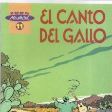 Cómics: TODO MAX 11: EL CANTO DEL GALLO, 1996, LA CÚPULA, MUY BUEN ESTADO. Lote 222004770
