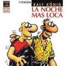 Cómics: LA NOCHE MAS LOCA 2ª EDICION (RALF KONIG) LA CUPULA - BUEN ESTADO. Lote 222285361