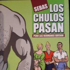 Cómics: LOS CHULOS PASAN, LAS HERMANAS SE QUEDAN. Lote 222655875
