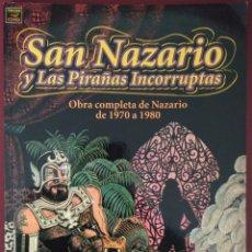 Cómics: SAN NAZARIO Y LAS PIRAÑAS INCORRUPTAS - OBRA COMPLETA DE NAZARIO DE 1970 A 1980. Lote 243848035