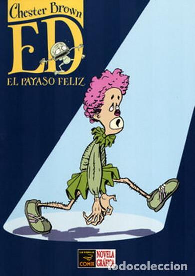 ED EL PAYASO FELIZ - CHESTER BROWN - LA CUPULA - 2006 - RUSTICA - 226 PAGINAS (Tebeos y Comics - La Cúpula - Comic USA)