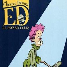 Cómics: ED EL PAYASO FELIZ - CHESTER BROWN - LA CUPULA - 2006 - RUSTICA - 226 PAGINAS. Lote 226988410