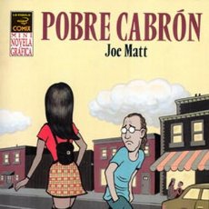 Cómics: POBRE CABRON - JOE MATT - LA CUPULA - RUSTICA - 2006. Lote 226990632