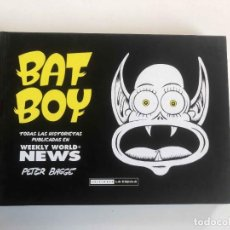 Cómics: BAT BOY - WEEKLY WORLD NEWS - PETER BAGGE, EDICIONES LA CÚPULA 2011. Lote 227465535
