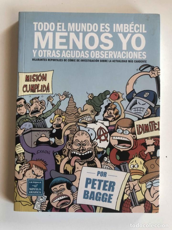 TODO EL MUNDO ES IMBECIL MENOS YO Y OTRAS AGUDAS OBSERVACIONES - PETER BAGE - LA CUPULA (Tebeos y Comics - La Cúpula - Comic USA)