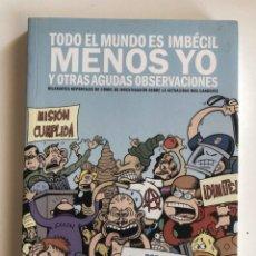 Cómics: TODO EL MUNDO ES IMBECIL MENOS YO Y OTRAS AGUDAS OBSERVACIONES - PETER BAGE - LA CUPULA. Lote 227468020