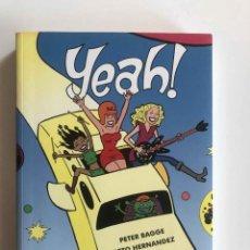 Cómics: YEAH ! PETER BAGGE / GILBERT (BETO) HERNANDEZ . TOMO. EDICIONES LA CUPULA. Lote 227468775