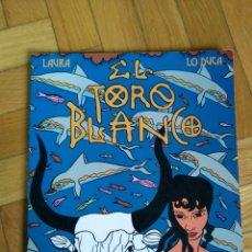 Cómics: EL TORO BLANCO - LAURA & LO DUCA. Lote 228313945