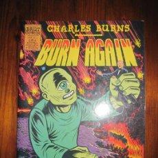 Cómics: CHARLES BURNS- BURN AGAIN 2ª EDICIÓN. ED. LA CÚPULA. Lote 228695585