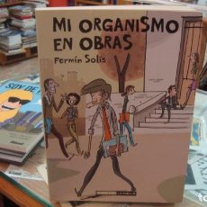 Comics: MI ORGANISMO EN OBRAS - FERMIN SOLIS - EDICIONES LA CUPULA 2011 - PERFECTO ESTADO. Lote 230426115