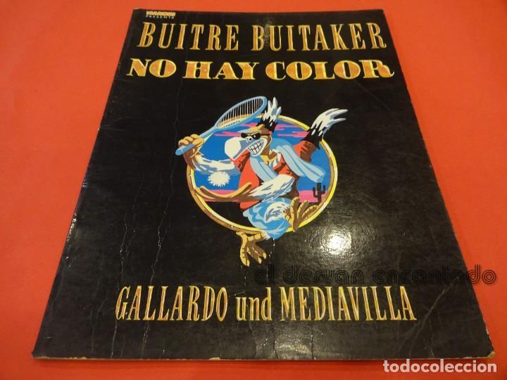 BUITRE BUITAKER. NO HAY COLOR. GALLARDO/MEDIAVILLA. LA CÚPULA. ALBUM RÚSTICA (Tebeos y Comics - La Cúpula - Autores Españoles)