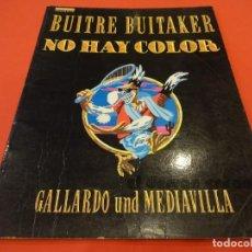 Cómics: BUITRE BUITAKER. NO HAY COLOR. GALLARDO/MEDIAVILLA. LA CÚPULA. ALBUM RÚSTICA. Lote 234001010