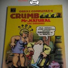 Cómics: ROBERT CRUMB, OBRAS COMPLETAS Nº 6, MR NATURAL, LOS ORIGENES, ED. LA CÚPULA AÑO 1998 1ª EDICIÓN. Lote 287997768