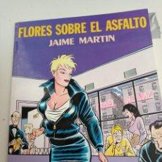 Comics : X FLORES SOBRE EL ASFALTO, DE JAIME MARTIN (LA CUPULA). Lote 242777600