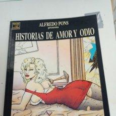 Comics : X HISTORIAS DE AMOR Y ODIO, DE PONS (LA CUPULA). Lote 242813745