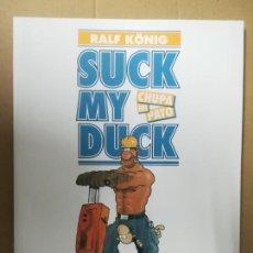Cómics: SUCK MY DUCK. CHUPA MI PATO. RALF KÖNIG. LA CÚPULA. Lote 245303625